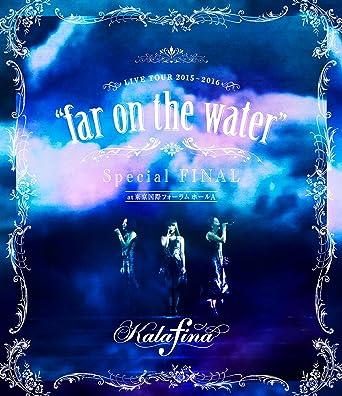 amazon co jp kalafina live tour 2015 2016 far on the water