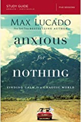 Anxious for Nothing Study Guide: Finding Calm in a Chaotic World Paperback