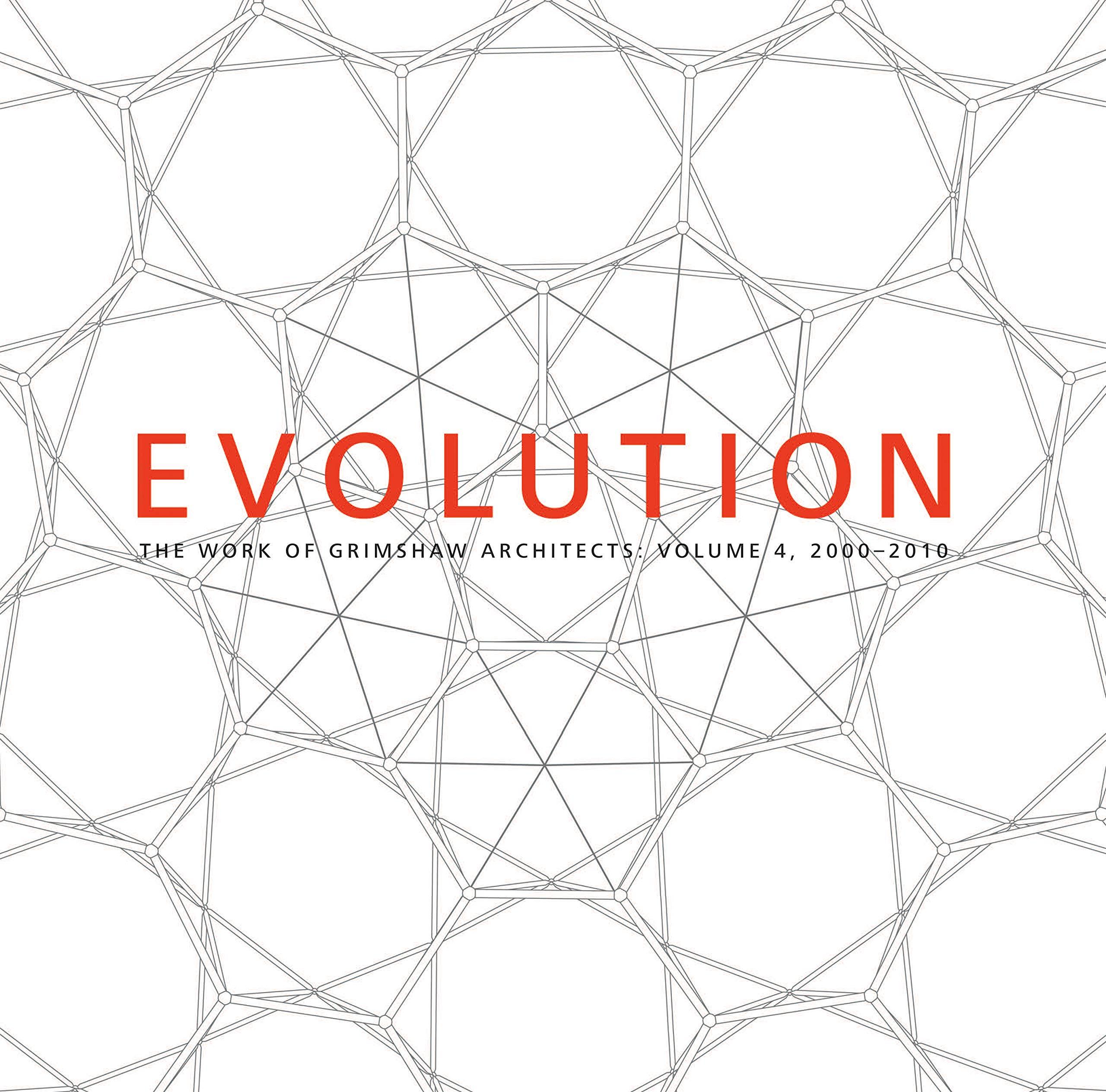 Evolution: The Work of Grimshaw Architects, vol 4 2000-2010