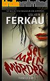Sei mein Mörder: Thriller (Buch 2) ('Mörder'-Trilogie)