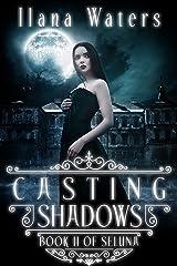 Casting Shadows: Book II of Seluna Kindle Edition