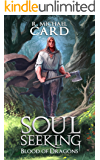 Soul Seeking (Blood of Dragons Book 1)