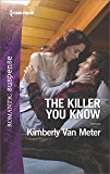 The Killer You Know (Harlequin Romantic Suspense)