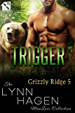 Trigger [Grizzly Ridge 5] (Siren Publishing The Lynn Hagen ManLove Collection)