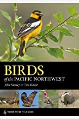 Birds of the Pacific Northwest (A Timber Press Field Guide) Kindle Edition