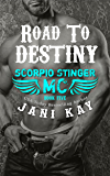 Road to Destiny (Scorpio Stinger MC Book 5)