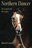Northern Dancer: The Legend and His Legacy
