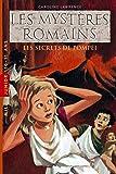 Les secrets de Pompéi: T.2 : Les secrets de Pompéi