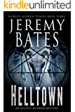 Helltown: An occult-horror mystery (World's Scariest Places Book 3) (English Edition)