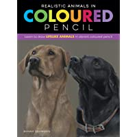 Realistic Animals in Colored Pencil: Learn to draw lifelike animals in vibrant colored pencil