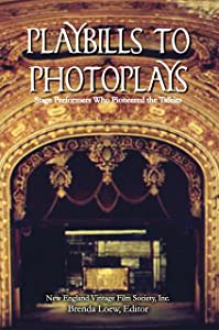Playbills to Photoplays: Stage Performers Who Pioneered the Talkies