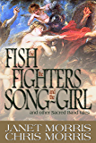 The Fish the Fighters and the Song-Girl (Sacred Band Series Book 9)