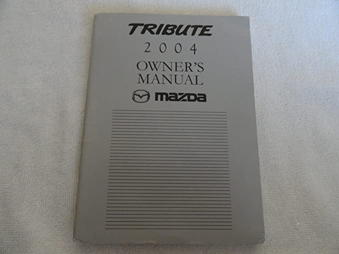 amazon com 2004 mazda tribute owners manual office products rh amazon com 2004 Mazda Tribute 4 Cylinders 2004 Mazda Tribute Towing Capacity