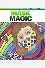 Mask Magic: A book to help young children stay safe during the coronavirus Kindle Edition
