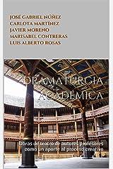 Dramaturgia académica: Obras de teatro de autores profesores como un aporte al proceso creativo (Spanish Edition) Kindle Edition