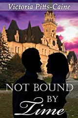 Not Bound By Time Kindle Edition