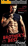 Brother's Best Friend: A Bad Boy Billionaire Romance
