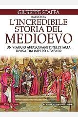 L'incredibile storia del Medioevo (Italian Edition) Kindle Edition