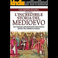 L'incredibile storia del Medioevo