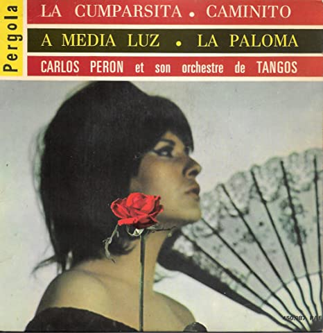 TANGOS - La Cumparsita / A Media Luz / Caminito / La Paloma : Carlos Peron: Amazon.es: Música