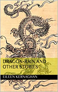 Dragon-Rain and Other Stories