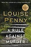 A Rule Against Murder: A Chief Inspector Gamache Novel