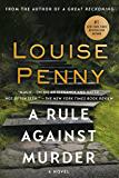 A Rule Against Murder: A Chief Inspector Gamache Novel (A Chief Inspector Gamache Mystery Book 4)