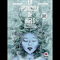 La princesa de hielo (Novela gráfica): Basada en la novela de Camilla Läckberg (Spanish Edition)