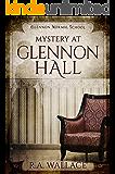 Mystery at Glennon Hall (A Glennon Normal School Historical Mystery Book 1)