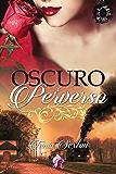 Oscuro y perverso (Spanish Edition)