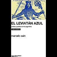 El leviatán azul: policía y política en la argentina (Sociología y política)