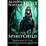 The Spirit Child (Seven Realms of Ar'rothi Book 1)