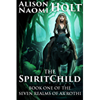 The Spirit Child (Seven Realms of Ar'rothi Book 1) (English Edition)