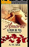 Amores a flor de piel (Trilogía completa) (Spanish Edition)