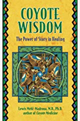 Coyote Wisdom: The Power of Story in Healing Paperback