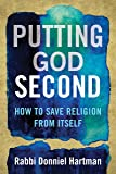 Putting God Second: How to Save Religion from