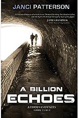 A Billion Echoes (A Thousand Faces Book 3) Kindle Edition