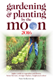 Gardening and Planting by the Moon 2016