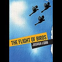 The Flight of Birds: A Novel in Twelve Stories (Animal Publics)