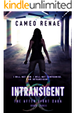 Intransigent (The After Light Saga Book 3)