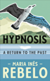 HYPNOSIS: A Return To The Past (Revised Version)