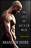 The Love of Wicked Men (Part Three)