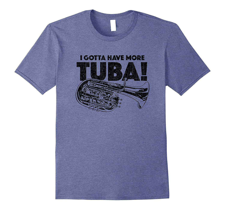 Marching Band Camp Funny Tee More Tuba Tshirt-T-Shirt