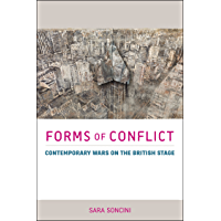 Forms of Conflict: Contemporary Wars on the British Stage (Exeter Performance Studies) (English Edition)
