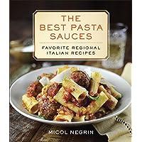 The Best Pasta Sauces: Favorite Regional Italian Recipes: A Cookbook