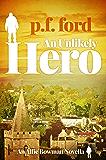 An Unlikely Hero (Alfie Bowman Novellas Book 1)