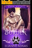 Burden: Reckless Desires (Dark Wolves Book 4)