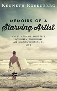 Memoirs of a Starving Artist: An Itinerant Writer's Journey through an Unconventional Life