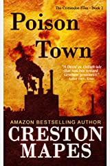 Poison Town: A Novel of Intrigue, Suspense, Romance and Corporate Scandal (The Crittendon Files Book 2) Kindle Edition