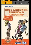Body Language, Intuition & Leadership! Surviving Junior High: Teens self help guidebook (A self help book series for teens, parents & teachers)